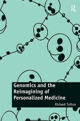 Genomics and the Reimagining of Personalized Medicine: 1st Edition (Hardback) book cover