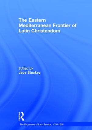 The Eastern Mediterranean Frontier of Latin Christendom: 1st Edition (Hardback) book cover