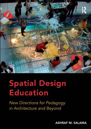 Spatial Design Education: New Directions for Pedagogy in Architecture and Beyond, 1st Edition (Hardback) book cover
