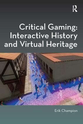 Critical Gaming: Interactive History and Virtual Heritage: 1st Edition (Hardback) book cover