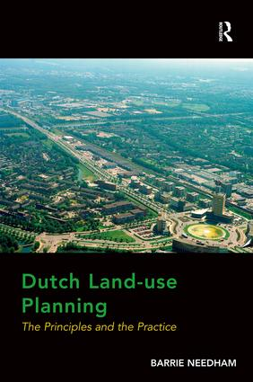 Dutch Land-use Planning: The Principles and the Practice, 1st Edition (Paperback) book cover