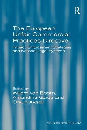 The European Unfair Commercial Practices Directive: Impact, Enforcement Strategies and National Legal Systems (Hardback) book cover