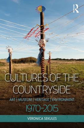 Cultures of the Countryside: Art, Museum, Heritage, and Environment, 1970-2015 book cover