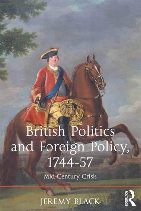 British Politics and Foreign Policy, 1744-57: Mid-Century Crisis, 1st Edition (Hardback) book cover