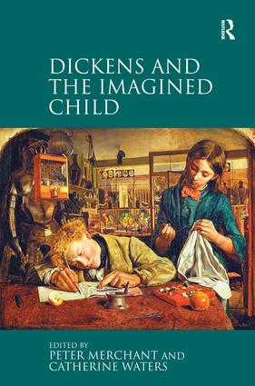 Dickens and the Imagined Child: 1st Edition (Hardback) book cover