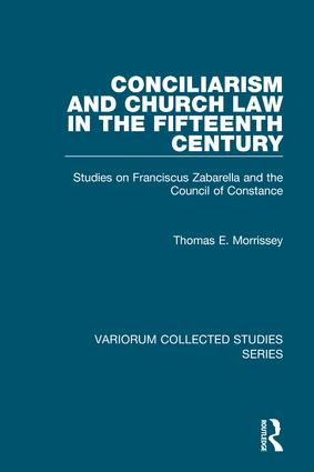 Conciliarism and Church Law in the Fifteenth Century: Studies on Franciscus Zabarella and the Council of Constance book cover