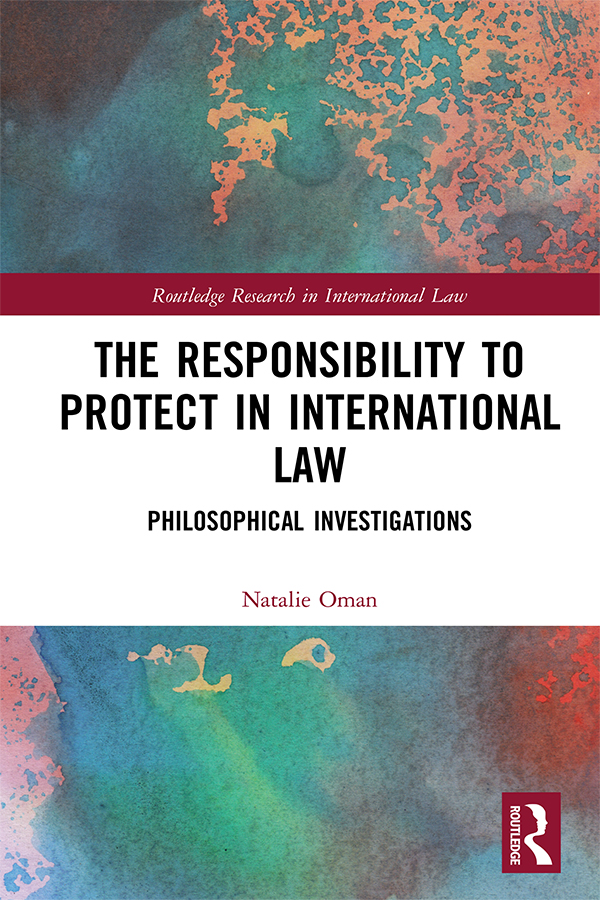 The Responsibility to Protect in International Law: Philosophical Investigations book cover