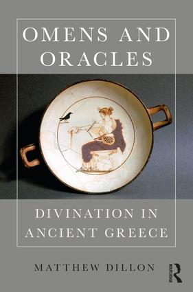 Omens and Oracles: Divination in Ancient Greece, 1st Edition (Hardback) book cover