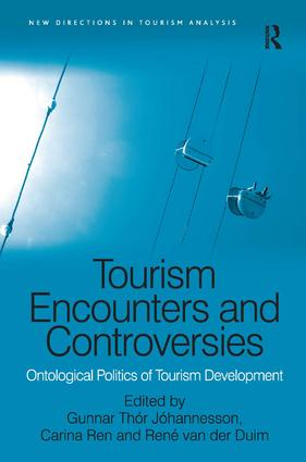 Tourism Encounters and Controversies: Ontological Politics of Tourism Development book cover