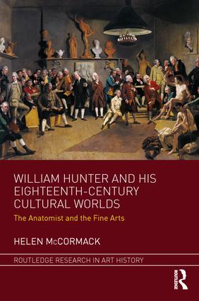William Hunter and his Eighteenth-Century Cultural Worlds: The Anatomist and the Fine Arts book cover