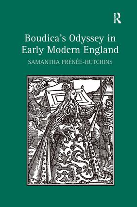 Boudica's Odyssey in Early Modern England: 1st Edition (Hardback) book cover