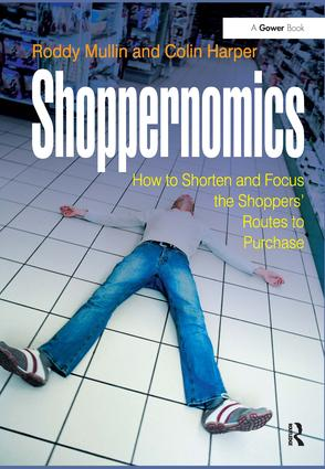 Shoppernomics: How to Shorten and Focus the Shoppers' Routes to Purchase, 1st Edition (Hardback) book cover