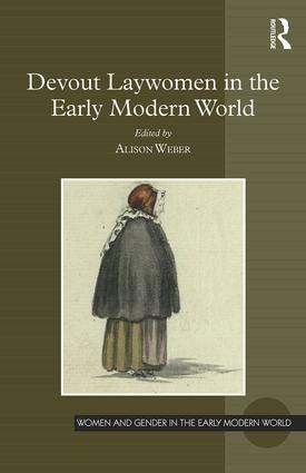 Devout Laywomen in the Early Modern World: 1st Edition (Hardback) book cover