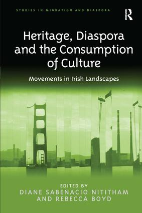 Heritage, Diaspora and the Consumption of Culture: Movements in Irish Landscapes, 1st Edition (Hardback) book cover