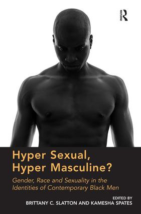 Hyper Sexual, Hyper Masculine?: Gender, Race and Sexuality in the Identities of Contemporary Black Men, 1st Edition (Hardback) book cover