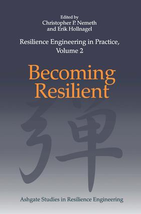 Resilience Engineering in Practice, Volume 2: Becoming Resilient (Hardback) book cover