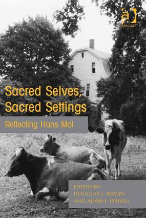 Sacred Selves, Sacred Settings: Reflecting Hans Mol (Hardback) book cover