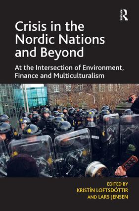 Crisis in the Nordic Nations and Beyond: At the Intersection of Environment, Finance and Multiculturalism, 1st Edition (Hardback) book cover