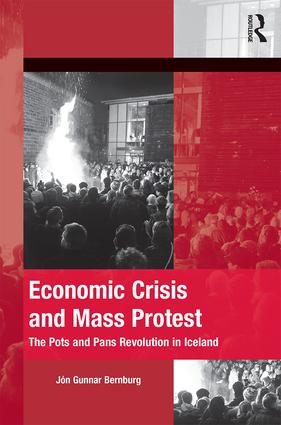 Economic Crisis and Mass Protest: The Pots and Pans Revolution in Iceland, 1st Edition (Hardback) book cover