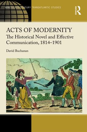 Acts of Modernity: The Historical Novel and Effective Communication, 1814–1901 (Hardback) book cover