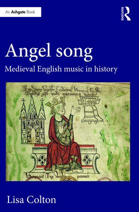 Angel Song: Medieval English Music in History: 1st Edition (Hardback) book cover