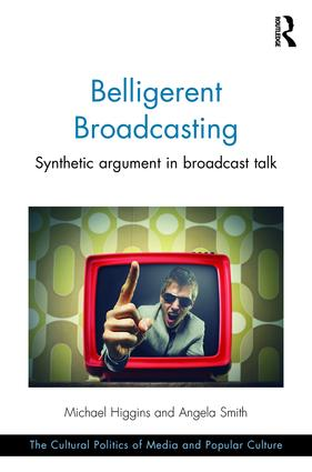 Belligerent Broadcasting: Synthetic argument in broadcast talk (Hardback) book cover