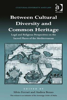 Between Cultural Diversity and Common Heritage: Legal and Religious Perspectives on the Sacred Places of the Mediterranean, 1st Edition (Hardback) book cover