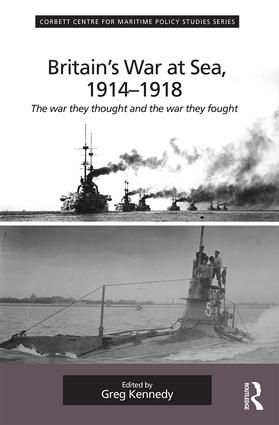 Britain's War At Sea, 1914-1918: The war they thought and the war they fought (Hardback) book cover
