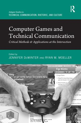 Computer Games and Technical Communication: Critical Methods and Applications at the Intersection (Hardback) book cover