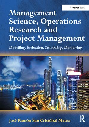 Management Science, Operations Research and Project Management: Modelling, Evaluation, Scheduling, Monitoring, 1st Edition (Hardback) book cover