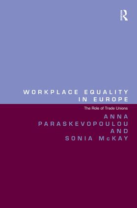 Workplace Equality in Europe: The Role of Trade Unions, 1st Edition (e-Book) book cover