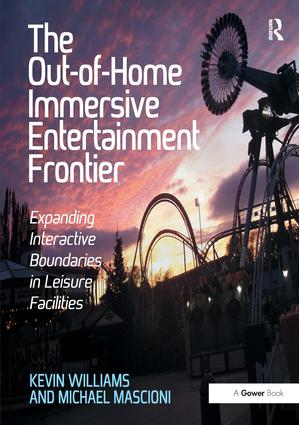 The Out-of-Home Immersive Entertainment Frontier: Expanding Interactive Boundaries in Leisure Facilities, 1st Edition (Paperback) book cover
