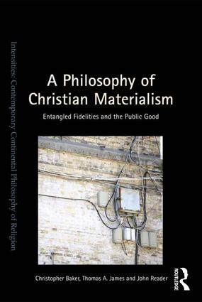 A Philosophy of Christian Materialism: Entangled Fidelities and the Public Good, 1st Edition (Hardback) book cover