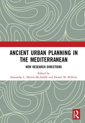 Ancient Urban Planning in the Mediterranean: New Research Directions, 1st Edition (Hardback) book cover