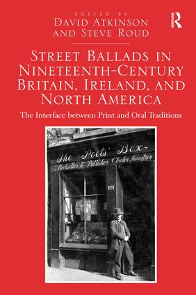 Street Ballads in Nineteenth-Century Britain, Ireland, and North America: The Interface between Print and Oral Traditions, 1st Edition (Hardback) book cover