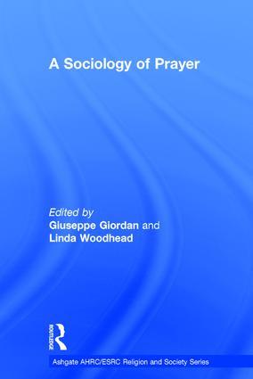 A Sociology of Prayer: 1st Edition (Hardback) book cover