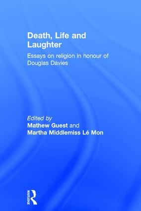 Death, Life and Laughter: Essays on religion in honour of Douglas Davies (Hardback) book cover