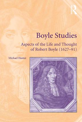 Boyle Studies: Aspects of the Life and Thought of Robert Boyle (1627-91), 1st Edition (Hardback) book cover