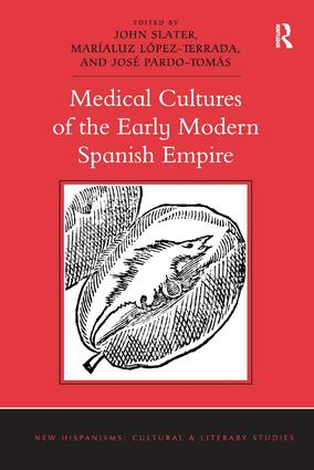 Medical Cultures of the Early Modern Spanish Empire: 1st Edition (Hardback) book cover