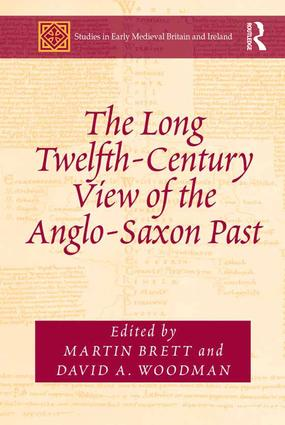 The Long Twelfth-Century View of the Anglo-Saxon Past (Hardback) book cover