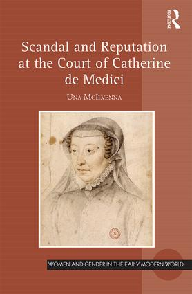 Scandal and Reputation at the Court of Catherine de Medici (Hardback) book cover
