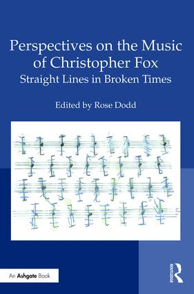 Perspectives on the Music of Christopher Fox: Straight Lines in Broken Times book cover