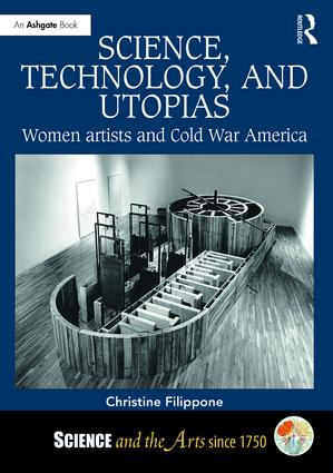 Science, Technology, and Utopias: Women Artists and Cold War America book cover