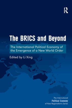 The BRICS and Beyond: The International Political Economy of the Emergence of a New World Order, 1st Edition (Hardback) book cover