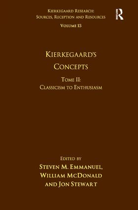Volume 15, Tome II: Kierkegaard's Concepts: Classicism to Enthusiasm book cover