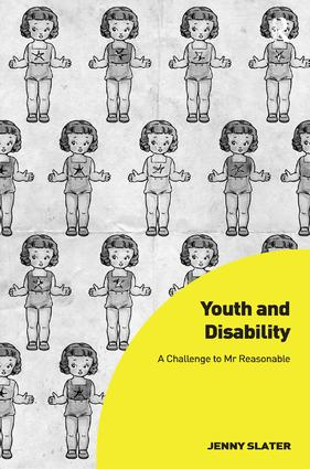 Youth and Disability: A Challenge to Mr Reasonable book cover