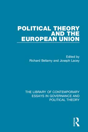 Political Theory and the European Union: 1st Edition (Hardback) book cover