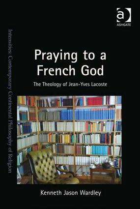 Praying to a French God: The Theology of Jean-Yves Lacoste book cover