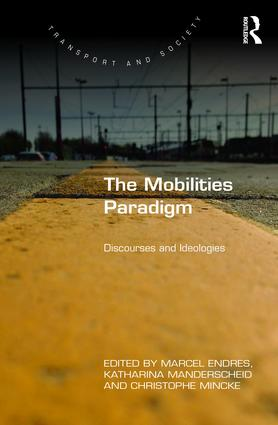 The Mobilities Paradigm: Discourses and Ideologies, 1st Edition (Hardback) book cover