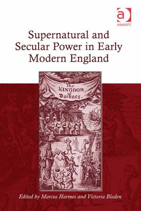 Supernatural and Secular Power in Early Modern England
